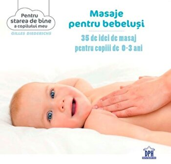 Masaje pentru bebelusi/Gilles Diederichs imagine elefant.ro