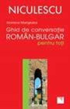 Ghid de conversatie roman-bulgar pentru toti/Mariana Mangiulea imagine elefant.ro 2021-2022