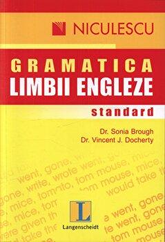 Gramatica standard a limbii engleze/Sonia Brough, Vincent J. Docherty imagine elefant.ro 2021-2022