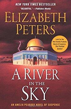 A River in the Sky, Paperback/Elizabeth Peters poza cate