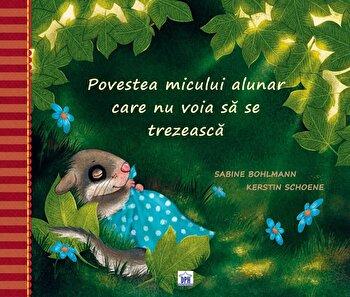 Povestea micului alunar care nu voia sa se trezeasca/Sabine Bohlmann, Kerstin Schoene
