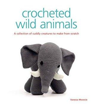 Crocheted Wild Animals, Paperback/Vanessa Mooncie imagine
