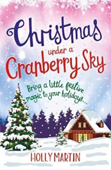 Christmas Under a Cranberry Sky, Paperback/Holly Martin poza cate