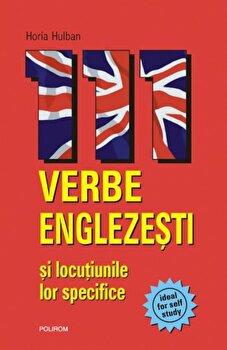 111 verbe englezesti si locutiunile lor specifice/Horia Hulban imagine elefant.ro 2021-2022