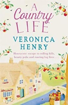 Country Life, Paperback/Veronica Henry poza cate