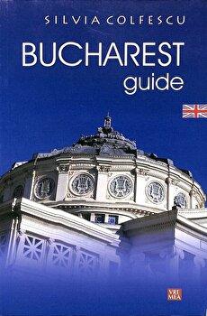 Ghid Bucuresti (Bucharest Guide)/Silvia Colfescu imagine elefant.ro 2021-2022