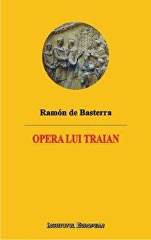 Opera lui Traian-Ramon de Basterra imagine