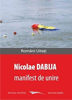 Manifest de unire-Nicolae Dabija imagine