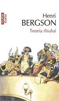 Teoria risului/Henri Bergson imagine elefant.ro 2021-2022