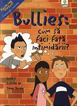 Bullies: cum sa faci fata intimidarii'/***