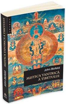 Mistica tantrica a Tibetului/John Blofeld poza cate