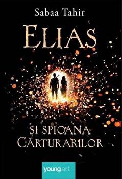 Elias si spioana carturarilor/Sabaa Tahir imagine