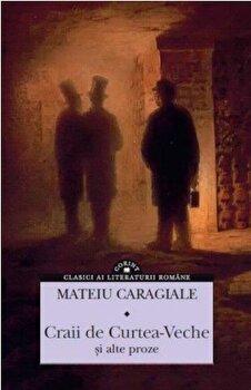 Craii de Curtea-Veche si alte proze/Mateiu I. Caragiale