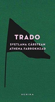 Trado/Svetlana Carstean, Athena Farrokhzad poza cate