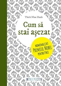 Cum sa stai asezat/Thich Nhat Hahn imagine