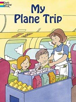My Plane Trip, Paperback/Cathy Beylon poza cate