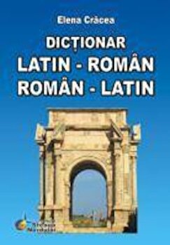 Dictionar Roman Latin - Latin Roman/Elena Cracea imagine elefant.ro 2021-2022