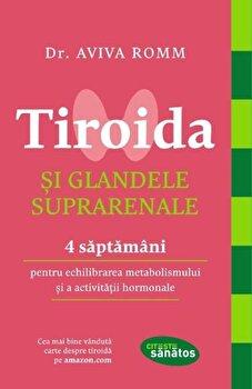 Tiroida si glandele suprarenale/Aviva Romm imagine elefant.ro 2021-2022