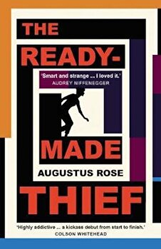 Readymade Thief, Paperback/Augustus Rose poza cate