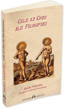 Cele 12 chei ale filosofiei/Basile Valentin imagine elefant.ro 2021-2022