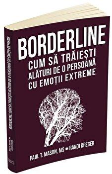 Coperta Carte Borderline: cum sa traiesti alaturi de o persoana cu emotii extreme