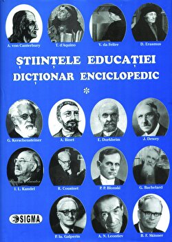 Stiintele educatiei. Dictionar Enciclopedic. Vol. I/Eugen Noveanu, Dan Potolea imagine elefant.ro 2021-2022