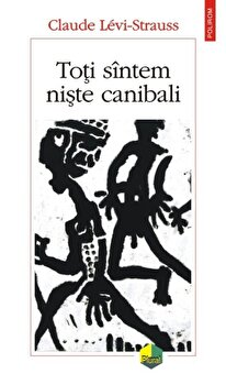 Coperta Carte Toti sintem niste canibali