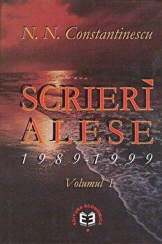 Scrieri alese, Volumul 1, 1989-1999/N.N. Constantinescu imagine