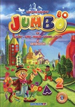Coperta Carte Jumbo 80, Vol 2: Carte de colorat. Alfabet. Cifre. Legume. Fructe si abtibilduri