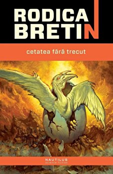 Cetatea fara trecut/Rodica Bretin