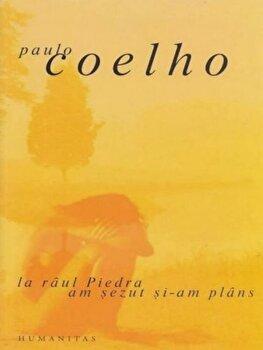 La raul Piedra am sezut si-am plans/Paulo Coelho imagine elefant.ro 2021-2022