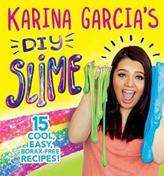 Karina Garcia's DIY Slime, Paperback/Karina Garcia poza cate