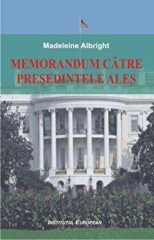 Memorandum catre presedintele ales/Albright Madeleine