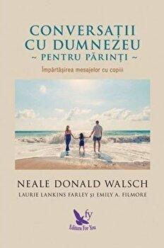 Conversatii cu Dumnezeu pentru parinti/Neale Donald Walsch