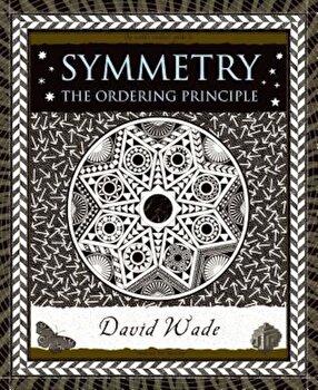 Symmetry: The Ordering Principle, Hardcover/David Wade imagine