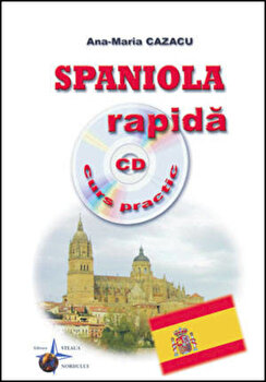 Spaniola rapida - curs practic (include CD)/Ana-Maria Cazacu imagine elefant.ro
