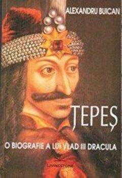 Tepes. O biografie a lui Vlad III Dracula/Alexandru Buican imagine