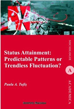 Status Attainment: Predictable patterns or trendless fluctuation'/Paula A. Tufis imagine
