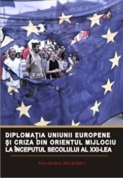 Diplomatia Uniunii Europene si criza din Orientul Mijlociu la inceputul secolului al XXI-lea/*** imagine elefant.ro 2021-2022