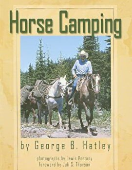 Horse Camping, Paperback/George B. Hatley poza cate