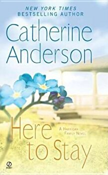 Here to Stay: A Harrigan Family Novel, Paperback/Catherine Anderson poza cate