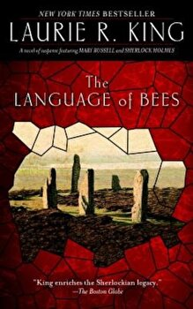 The Language of Bees: A Novel of Suspense Featuring Mary Russell and Sherlock Holmes, Paperback/Laurie R. King poza cate