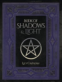Book of Shadows & Light, Paperback/Lucy Cavendish poza cate