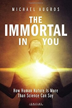 The Immortal in You: How Human Nature Is More Than Science Can Say, Paperback/Michael Augros poza cate