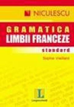 Gramatica standard a limbii franceze/Sophie Vieillard imagine elefant.ro 2021-2022