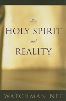 The Holy Spirit and Reality, Paperback/Watchman Nee image0