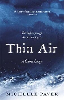 Thin Air, Paperback/Michelle Paver poza cate