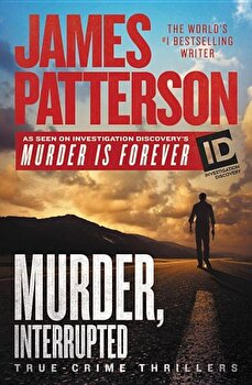 Murder, Interrupted, Paperback/James Patterson poza cate