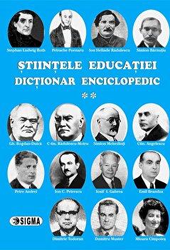Stiintele educatiei. Dictionar Enciclopedic. Vol. II/Eugen Noveanu, Dan Potolea imagine elefant.ro 2021-2022