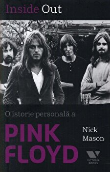 Inside Out. O istorie personala a Pink Floyd/Nick Mason imagine